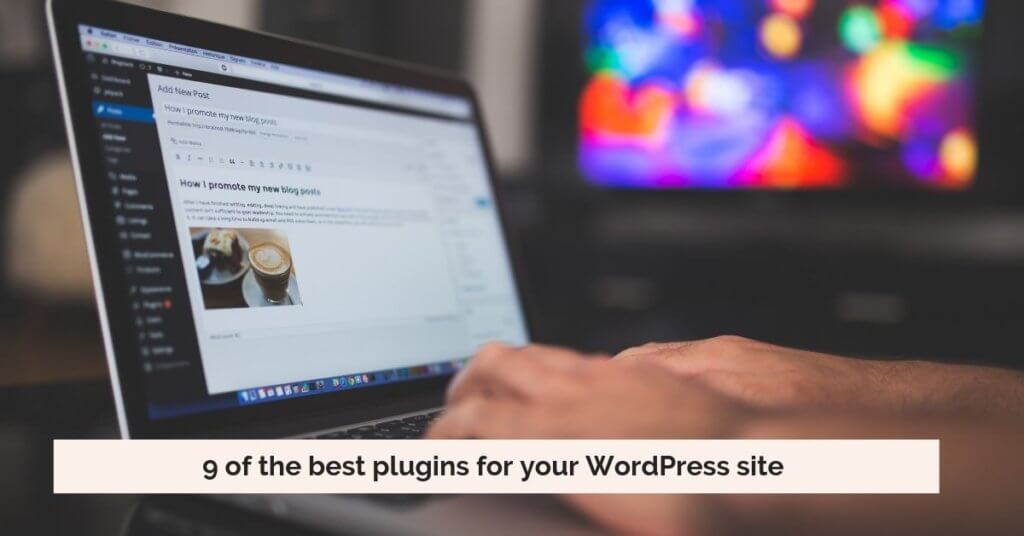 9 of the best wordpress plugins for your website