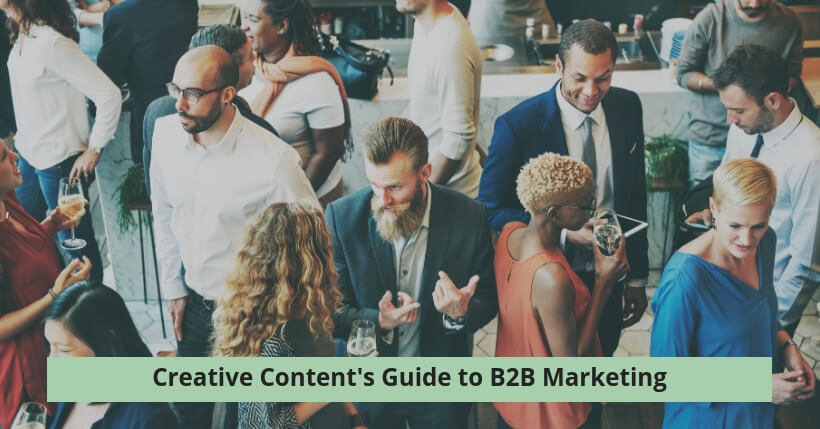 Creative content's guide B2B marketing